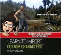CryENGINE自定义角色制作视频教程 Custom Characters in CryENGINE