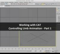 3DMAX官方CAT教程Working with CAT - Controlling Limb Animation